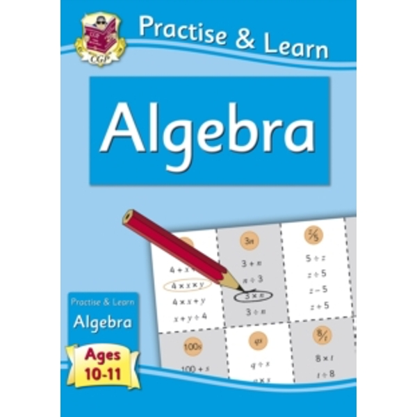 New Curriculum Practise & Learn: Algebra for Ages 10-11 by CGP Books (Paperback, 2013)