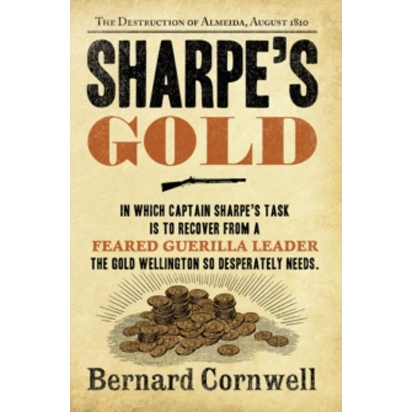 Sharpe's Gold: The Destruction of Almeida, August 1810 (The Sharpe Series, Book 9) by Bernard Cornwell (Paperback, 2012)