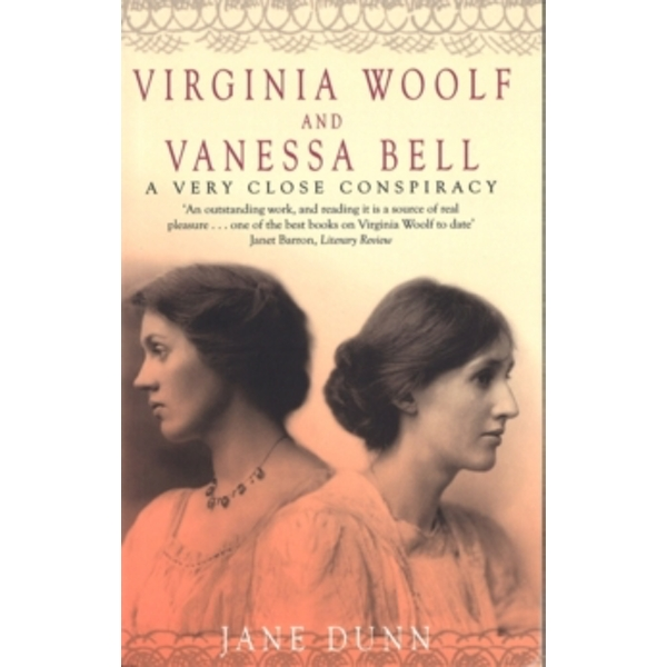 Virginia Woolf And Vanessa Bell: A Very Close Conspiracy by Jane Dunn (Paperback, 2001)