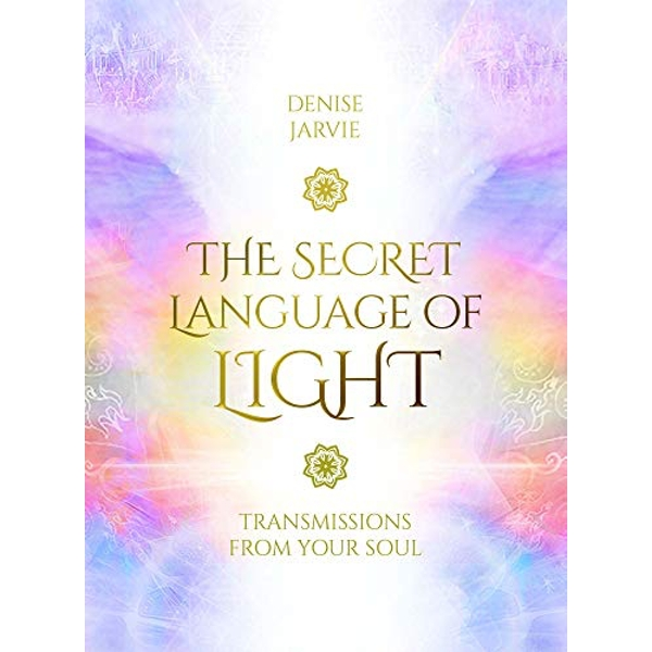 The Secret Language of Light Oracle Transmissions from Your Soul Mixed media product 2019