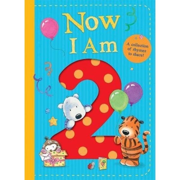Now I Am 2  Board book 2018