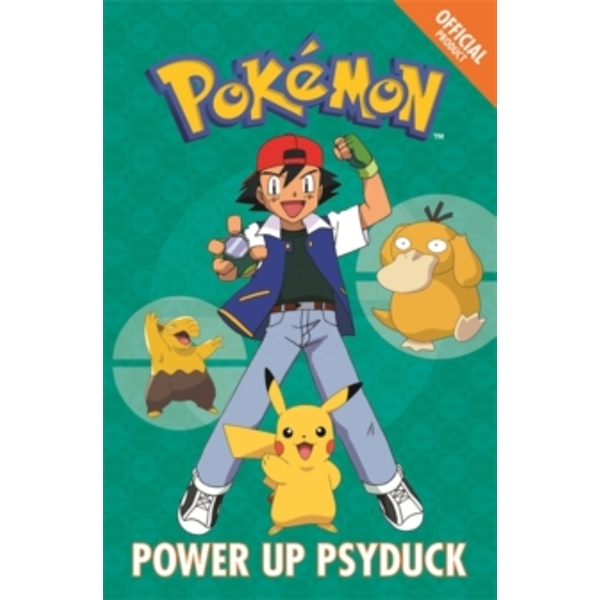 The Official Pokemon Fiction: Power Up Psyduck : Book 7