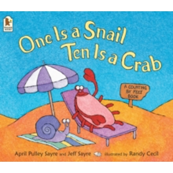 One Is a Snail, Ten Is a Crab: A Counting by Feet Book by April Pulley Sayre, Jeff Sayre (Paperback, 2004)