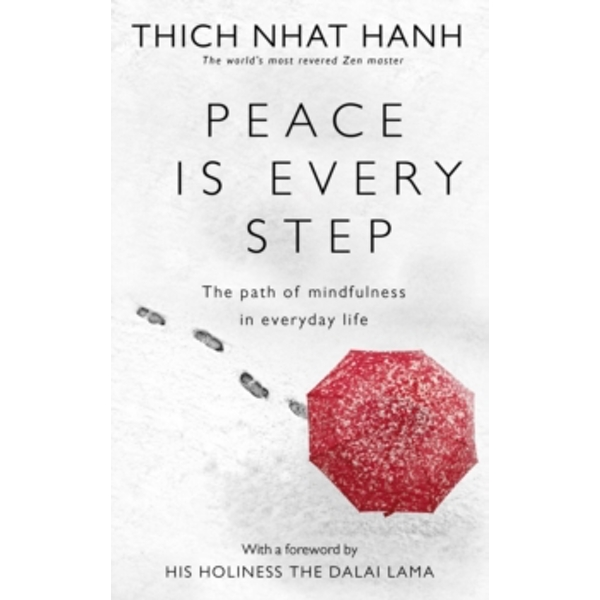 Peace Is Every Step: The Path of Mindfulness in Everyday Life by Thich Nhat Hanh (Paperback, 1995)