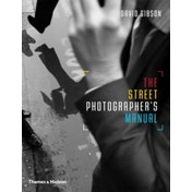 The Street Photographer's Manual by David Gibson (Paperback, 2014)