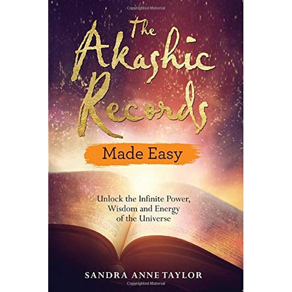 The Akashic Records Made Easy Unlock the Infinite Power, Wisdom and Energy of the Universe Paperback / softback 2018