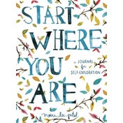 Start Where You Are: A Journal for Self-Exploration by Meera Lee Patel (Paperback, 2016)