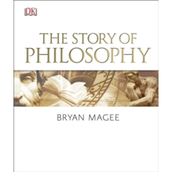 The Story of Philosophy by Bryan Magee (Hardback, 2016)