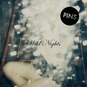 PINS - Wild Nights Vinyl