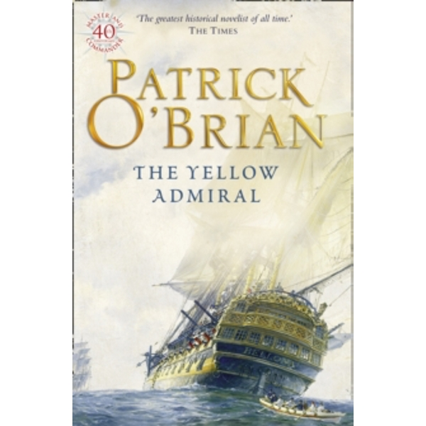 The Yellow Admiral by Patrick O'Brian (Paperback, 1997)