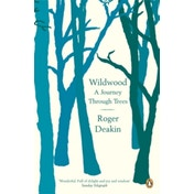 Wildwood: A Journey Through Trees by Roger Deakin (Paperback, 2008)
