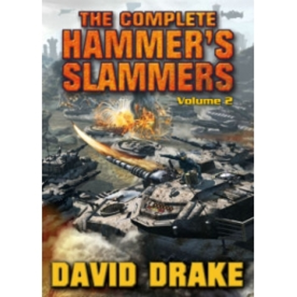 The Complete Hammer's Slammers: v. 2 by David Drake (Paperback, 2010)