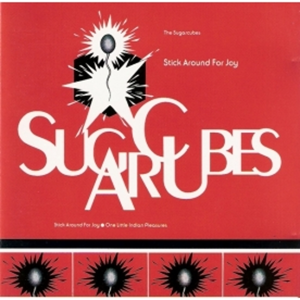 Sugarcubes - Stick Around For Joy CD
