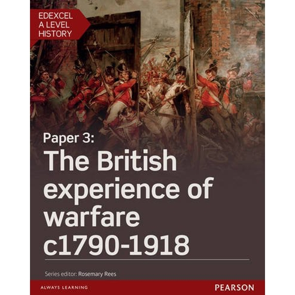 Edexcel A Level History, Paper 3: The British experience of warfare c1790-1918 Student Book + ActiveBook  Mixed media product 2016