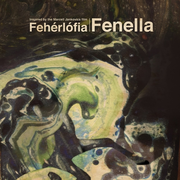Fenella ‎– Fenella - Inspired By The Marcel Jankovics Film Fehérlófia Limited Edition Clear Vinyl