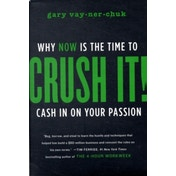Crush It!: Why NOW Is the Time to Cash In on Your Passion by Gary Vaynerchuk (Hardback, 2009)