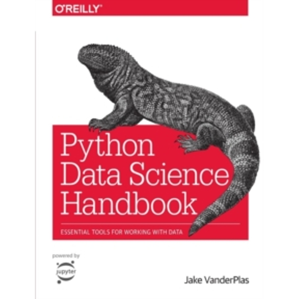 Python Data Science Handbook: Essential Tools for Working with Data by Jake VanderPlas (Paperback, 2016)
