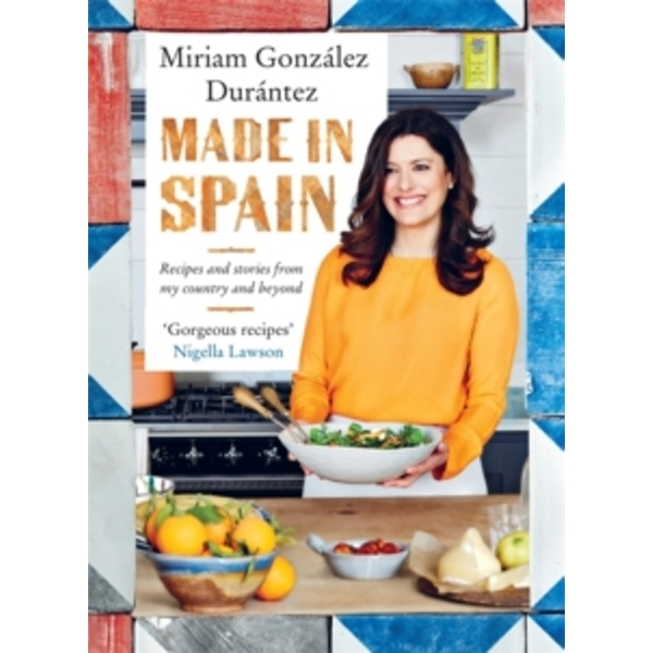 Made in Spain : Recipes and Stories from My Country and Beyond