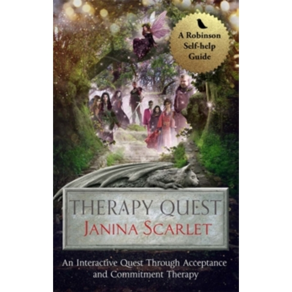 Therapy Quest : An Interactive Journey Through Acceptance And Commitment Therapy