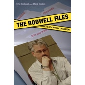 The Rodwell Files: The Secrets of a World Bridge Champion by Eric Rodwell, Mark Horton (Paperback, 2011)