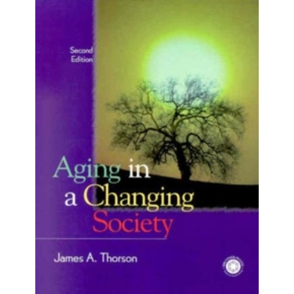 Aging in a Changing Society by James A. Thorson (Paperback, 2000)