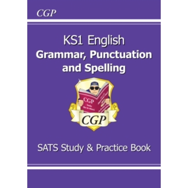 KS1 English Grammar, Punctuation & Spelling Study & Practice Book (for the New Curriculum) by CGP Books (Paperback, 2015)
