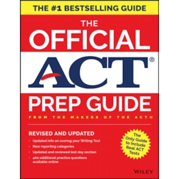 The Official ACT Prep Guide, 2018 : Official Practice Tests + 400 Bonus Questions Online