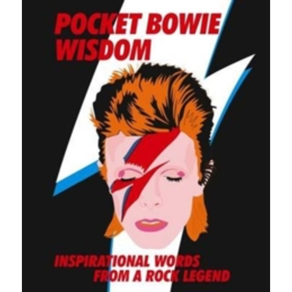Pocket Bowie Wisdom : Witty quotes and wise words from David Bowie