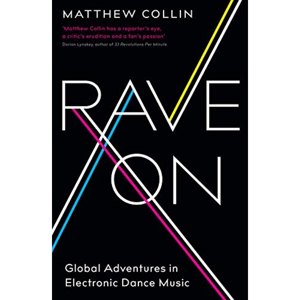 Rave On Global Adventures in Electronic Dance Music Paperback / softback 2018