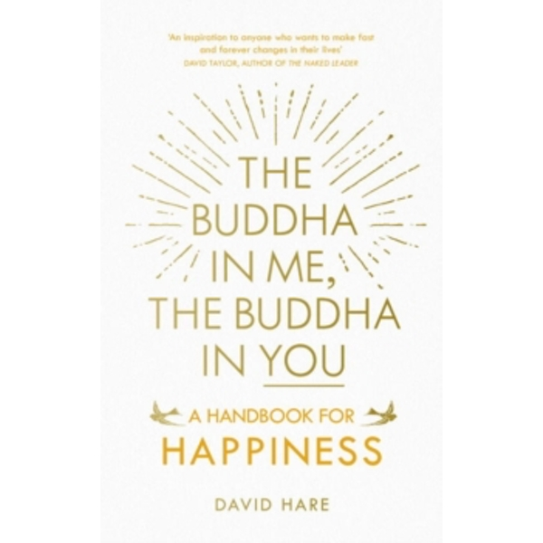 The Buddha in Me, The Buddha in You : A Handbook for Happiness