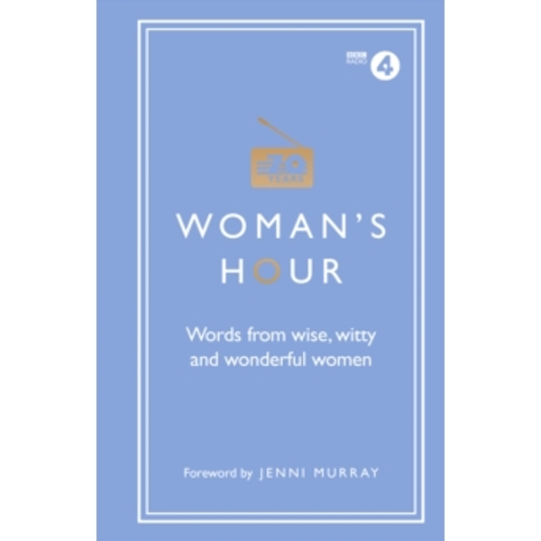 Woman's Hour: Words from Wise, Witty and Wonderful Women by Alison Maloney (Hardback, 2017)
