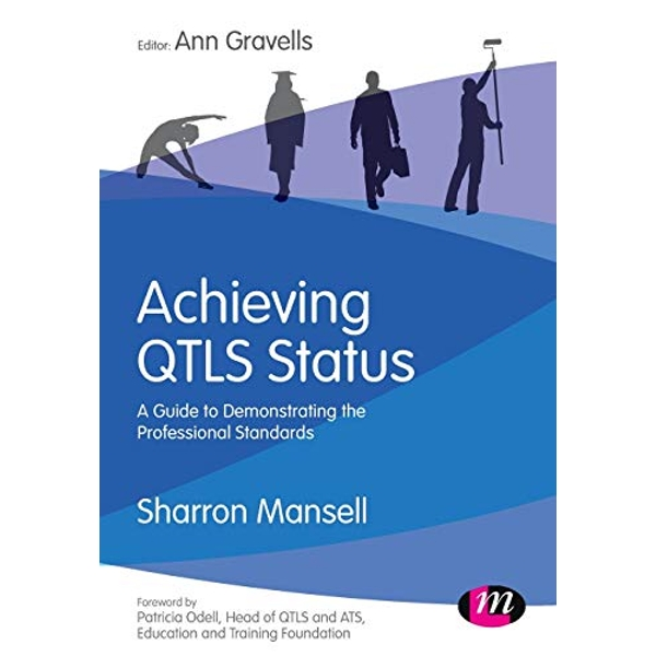 Achieving QTLS status A guide to demonstrating the Professional Standards Paperback / softback 2018