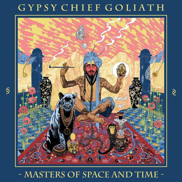 Gypsy Chief Goliath - Masters Of Space And Time Vinyl