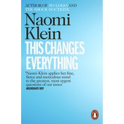 This Changes Everything: Capitalism vs. the Climate Paperback - 6 Mar. 2015