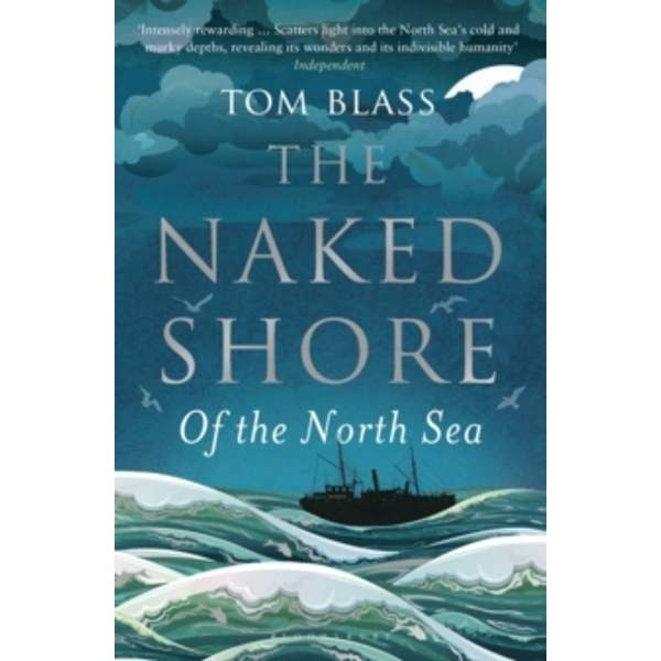 The Naked Shore : Of the North Sea