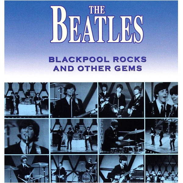 The Beatles - Blackpool Rocks and Other Gems CD