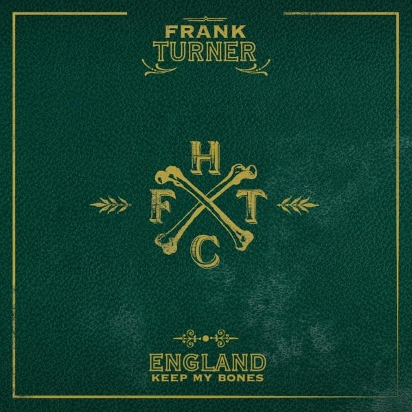 Frank Turner - England Keep My Bones CD