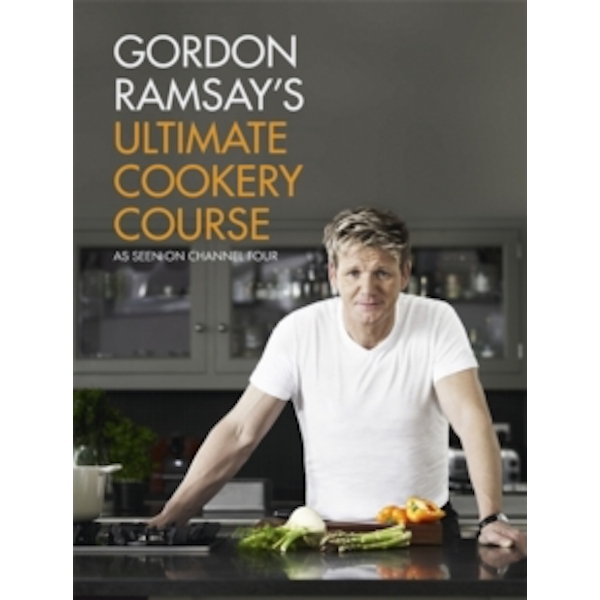 Gordon Ramsay's Ultimate Cookery Course by Gordon Ramsay (Hardback, 2012)