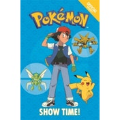 The Official Pokemon Fiction: Show Time! : Book 6