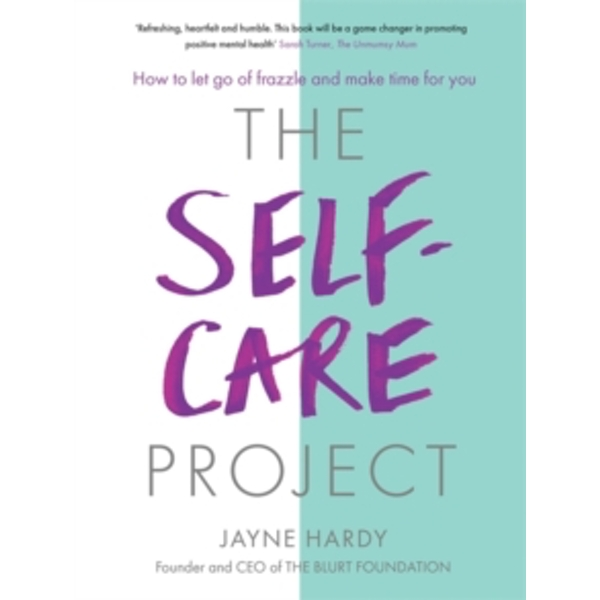 The Self-Care Project : How to let go of frazzle and make time for you