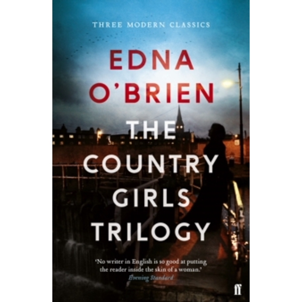 The Country Girls Trilogy : The Country Girls; The Lonely Girl; Girls in their Married Bliss