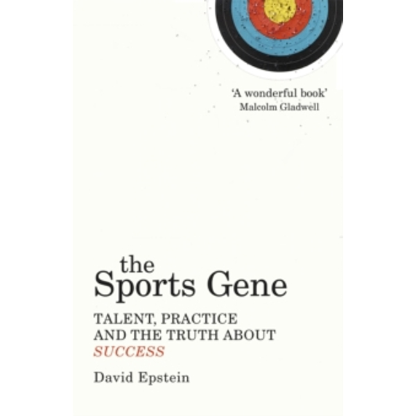 The Sports Gene : Talent, Practice and the Truth About Success