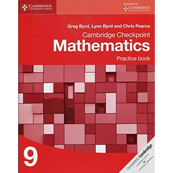 Cambridge Checkpoint Mathematics Practice Book 9 by Lynn Byrd, Greg Byrd, Chris Pearce (Paperback, 2013)