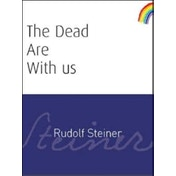 The Dead Are With Us by Rudolf Steiner (Paperback, 2006)