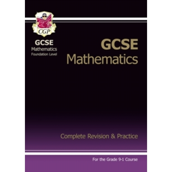 New GCSE Maths Complete Revision & Practice: Foundation - For the Grade 9-1 Course by CGP Books (Paperback, 2015)