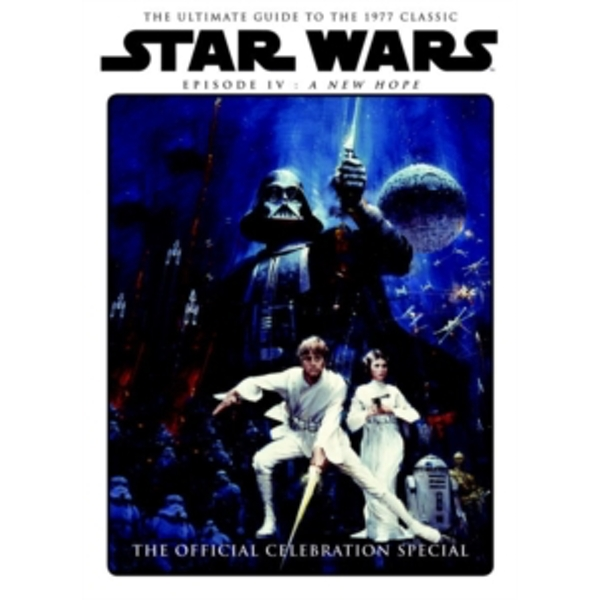 Star Wars: A New Hope Official Celebration Special