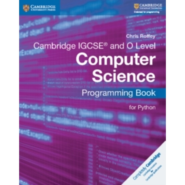 Cambridge IGCSE (R) and O Level Computer Science Programming Book for Python