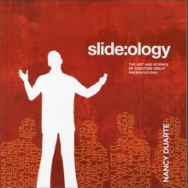 slide:ology: The Art and Science of Presentation Design by Nancy Duarte (Paperback, 2008)