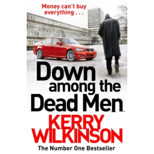 Down Among the Dead Men by Kerry Wilkinson (Paperback, 2016)