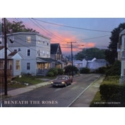 Beneath the Roses by Gregory Crewdson (Hardback, 2008)